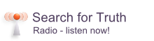 Search for Truth Radio broadcasts - listen now!